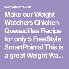 Make our Weight Watchers Chicken Quesadillas Recipe for only 5 FreeStyle SmartPoints! This is a great Weight Watchers lunch everyone will love!