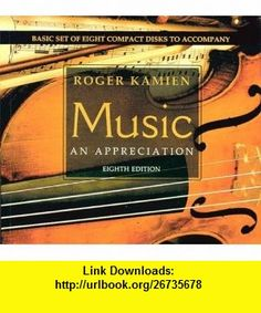 8-CD Basic set for use with Music An Appreciation (9780072844863) Roger Kamien , ISBN-10: 0072844868  , ISBN-13: 978-0072844863 ,  , tutorials , pdf , ebook , torrent , downloads , rapidshare , filesonic , hotfile , megaupload , fileserve