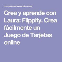 Crea y aprende con Laura: Flippity. Crea fácilmente un Juego de Tarjetas online