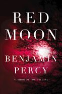 Red Moon, by Benjamin Percy
