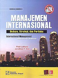 Manajemen Internasional – Budaya, Strategi, dan Perilaku Edisi 8 Buku 2 – International Management – Culture, Strategy, and Behavior, Fred Luthans