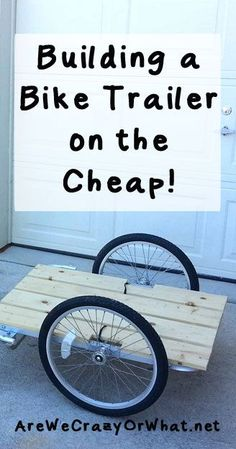 Building a Bike Trailer on the Cheap! - Are We Crazy, Or What? Step by step instructions for building a low cost bike trailer. Chariot Velo, Diy Projects To Try, Wood Projects, Bullitt Bike, Atelier Theme, Pimp Your Bike, Velo Cargo, Bike Cart, Build A Bike