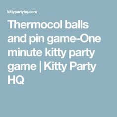 Thermocol balls and pin game-One minute kitty party game | Kitty Party HQ