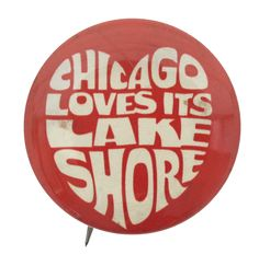 Chicago Loves Its Lake Shore I heart Button Museum