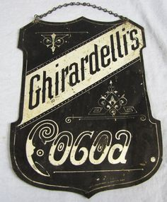 1900's Ghirardelli's Cocoa Sign