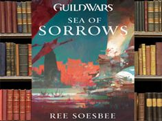 Book Review: Guild Wars: Sea of Sorrows (Pocket Books) - Game Industry News