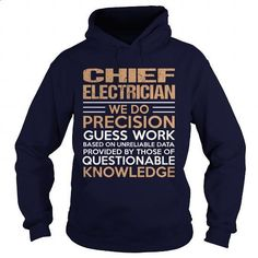 CHIEF-ELECTRICIAN #hoodie #T-Shirts. SIMILAR ITEMS => https://www.sunfrog.com/LifeStyle/CHIEF-ELECTRICIAN-94246805-Navy-Blue-Hoodie.html?id=60505