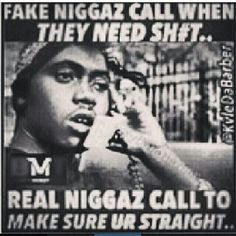 you are a fake nigga! That's why I won't answer your calls