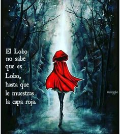 El lobo Truth Hurts, It Hurts, Red Ridding Hood, Movie Subtitles, Cute Words, Miguel Angel, Special Quotes, Crazy Girls, Spanish Quotes