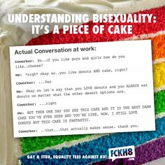 Bisexuality Explained... and now I'm hungry...i want that fine cake