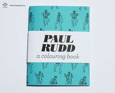 Seriously. Most amazing thing I've ever seen. Paul Rudd  A Mini Colouring Book  4 x 5 in by TeamArt on Etsy, $12.00