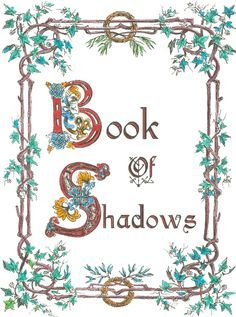 """A wide selection of free printable pages for a Book of Shadows. If you click, """"Back"""" at the top of the page, the site has two other pages of printable BoS pages."""
