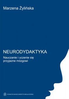 Neurodydaktyka. Nauczanie i uczenie się przyjazne mózgowi Learning To Relax, Ways Of Learning, Learning Process, Student Learning, Languages Online, Foreign Languages, Importance Of Education, Special Educational Needs, Learn A New Language