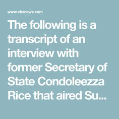 """The following is a transcript of an interview with former Secretary of State Condoleezza Rice that aired Sunday, June 7, 2020, on """"Face the Nation."""" Condoleezza Rice, Knowledge Worker, Jim Mattis, Madam Secretary, Mean People, Look In The Mirror, Founding Fathers, Change The World, Current Events"""