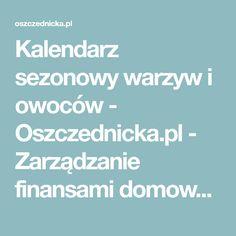 Kalendarz sezonowy warzyw i owoców - Oszczednicka.pl - Zarządzanie finansami domowymi w praktyce