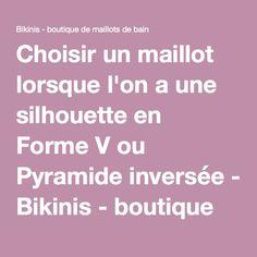 Choisir un maillot lorsque l'on a une silhouette en Forme V ou Pyramide inversée - Bikinis - boutique de maillots de bain