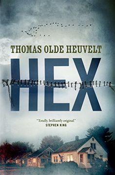 Hex by Thomas Olde Heuvelt is a recommended book to read in 2017.