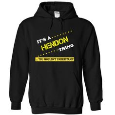 Awesome Tee Its a HENDON thing. T-Shirts