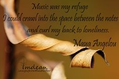 Music was my refuge...