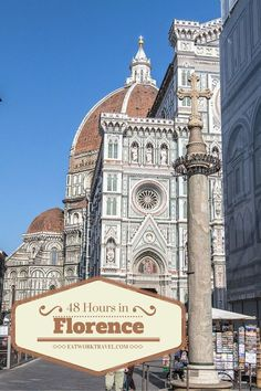 48 Hours in Florence, Italy