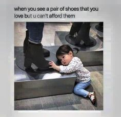 Or you wear a 12 and they don't have ur size...Same thing!