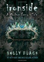Ironside   A Modern Feary's Tale by  Holly Black