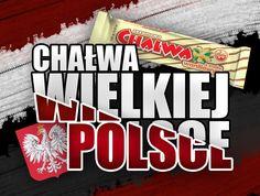 Chałwa wielkiej Polsce!