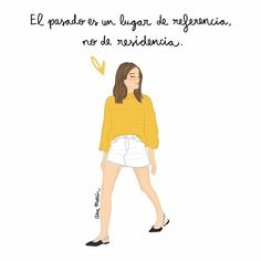 The past is a place of reference not residence Just Be Happy, Love Phrases, Quotes And Notes, Independent Women, Power Girl, More Than Words, Ms Gs, Fashion Quotes, Happy Girls