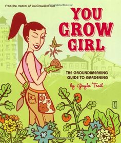 This is not your grandmother's gardening book. You Grow Girl is a hip, humorous how-to for crafty gals everywhere who are discovering a passion for gardening but lack the know-how to turn their dreams of homegrown tomatoes and fresh-cut flowers into a reality.