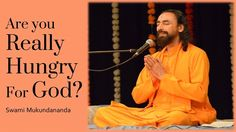 Are you really hungry for God? - by Swami Mukundananda Radha Krishna Temple, Get Closer To God, Free Sign, Willpower, Feeling Happy, Daily Motivation, You Really, Healthy Living, Meditation