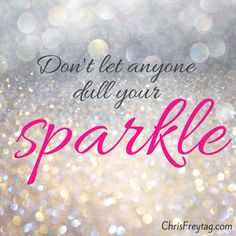 """A poster with a glitter background and the quote """"Don't Let Anyone Dull Your Sparkle"""""""