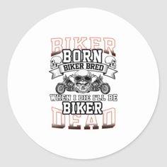 Biker Born Biker Bred When I Die Ill Be Biker Dea Classic Round Sticker   biker tshirt, biker diy, biker babies #superbikeofig #shoutout #bikerschick, 4th of july party Biker Baby, Biker Tattoos, When I Die, Biker T Shirts, Website Design Inspiration, 4th Of July Party, Round Stickers, Party Hats, Classic