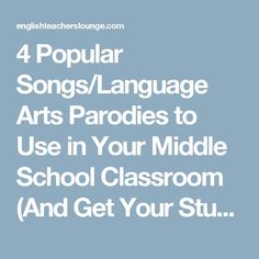 4 Popular Songs/Language Arts Parodies to Use in Your Middle School Classroom (And Get Your Students Moving!) - The English Teachers' Lounge