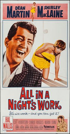 All in a Night's Work (1961) Stars: Dean Martin, Shirley MacLaine, Cliff Robertson, Charles Ruggles, Norma Crane, Jack Weston, Gale Gordon, Ian Wolfe, Richard Deacon ~ Directed by Joseph Anthony