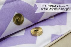 TUTORIAL:  How to Install Magnetic Snaps | http://sewplicity.com/2014/06/tutorial-install-magnetic-snaps/