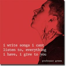 Professor Green has made quotes in his songs that are my far my favourite quotes. Professor Green, Green Quotes, I Love Him, My Love, Ideal Man, Music Lovers, Young Man, Song Lyrics, Music Artists