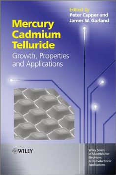 """Read """"Mercury Cadmium Telluride Growth, Properties and Applications"""" by Safa Kasap available from Rakuten Kobo. Mercury cadmium telluride (MCT) is the third most well-regarded semiconductor after silicon and gallium arsenide and is . Mercury, This Book, Electronics, Garland, Free Apps, Audiobooks, Third, Ebooks, Engineering"""