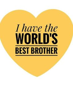 Best Brother Quotes and Sibling Sayings Collection From Boostupliving. Here we've collected more than 100 Best Brother Quotes For you. Funny Brother Quotes, Love My Brother Quotes, Bro Quotes, Brother Sister Love Quotes, Brother And Sister Relationship, Brother Humor, Brother Birthday Quotes, Brother And Sister Love, Daughter Poems