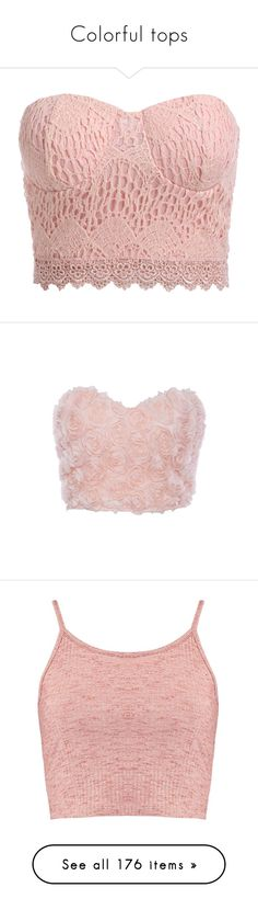 """Colorful tops"" by emotionlxss on Polyvore featuring intimates, tops, crop top, shirts, lingerie, pink, pink lace lingerie, pink lingerie, strapless lingerie and lacy lingerie"