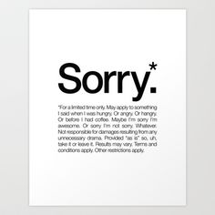 Sorry.* For a limited time only. (White) Art Print by WORDS BRAND™ - $18.00
