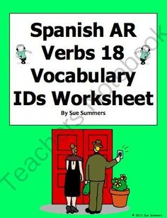 Spanish -AR Verbs 18 Infinitives IDs #2 from Sue Summers on TeachersNotebook.com -  (2 pages)  - Use as a worksheet, and to introduce and review vocabulary. Great for the flyswatter game!