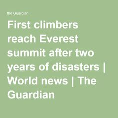 First climbers reach Everest summit after two years of disasters   World news   The Guardian