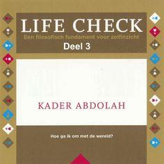 Life check - deel 3: Hoe ga ik om met de wereld | Kader Abdolah: Een goed mens zijn en een doordacht leven leiden. Dat zijn volgens…