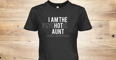 Discover Ending Soon! Women's T-Shirt from Aunt Tees! only on Teespring - Free Returns and 100% Guarantee - I Am The Psychotic Aunt You Were Warned About