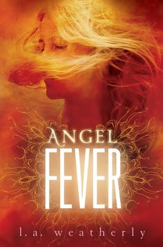 Angel Fever – L.A. Weatherly