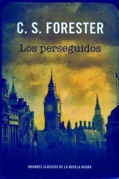 Los perseguidos, de C.S. Forester | Las Lecturas de Mr. Davidmore