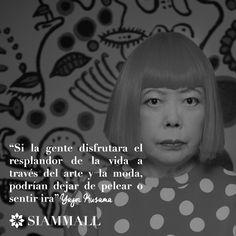 """""""Si la gente disfrutara el resplandor de la vida a través del arte y la moda, podrían dejar de pelear o sentir ira"""" Yayoi Kusama #SiamMall #FraseDelDía"""