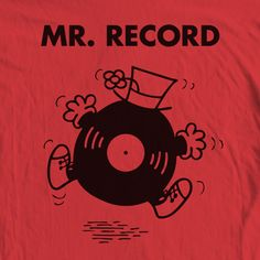 Mr. Record T-shirt, I'm going to get one of these made.