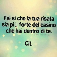 Great Quotes, Inspirational Quotes, Wise People, Italian Quotes, Feelings Words, True Words, Love Life, Cool Words, Humor