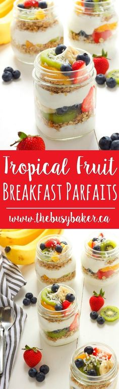 Tropical Fruit Breakfast Parfaits http://www.thebusybaker.ca